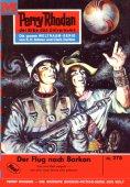eBook: Perry Rhodan 275: Der Flug nach Barkon (Heftroman)