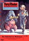 ebook: Perry Rhodan 292: Der Bahnhof im Weltraum