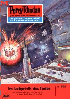 eBook: Perry Rhodan 303: Im Labyrinth des Todes
