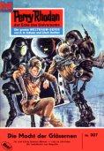 eBook: Perry Rhodan 307: Die Macht der Gläsernen (Heftroman)
