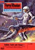 ebook: Perry Rhodan 311: Tödliche Fracht nach Danger I