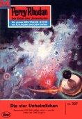 eBook: Perry Rhodan 327: Die vier Unheimlichen