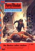eBook: Perry Rhodan 342: Die Bestien sollen sterben