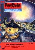 ebook: Perry Rhodan 357: Die Arenakämpfer