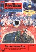 ebook: Perry Rhodan 362: Der Irre und der Tote