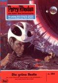 ebook: Perry Rhodan 364: Die grüne Bestie