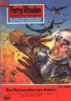 eBook: Perry Rhodan 405: Die Marionetten von Astera