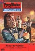 ebook: Perry Rhodan 418: Kurier der Galaxis