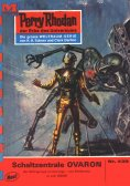 eBook: Perry Rhodan 439: Schaltzentrale OVARON