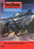 eBook: Perry Rhodan 445: Das Kommandogehirn
