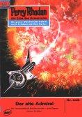 ebook: Perry Rhodan 448: Der alte Admiral