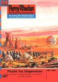 eBook: Perry Rhodan 461: Flucht ins Ungewisse (Heftroman)