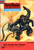ebook: Perry Rhodan 482: Die Feinde des Ganjos