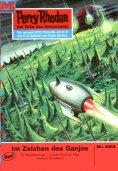ebook: Perry Rhodan 483: Im Zeichen des Ganjos