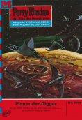 eBook: Perry Rhodan 503: Planet der Digger (Heftroman)