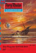 eBook: Perry Rhodan 512: Der Flug der GATOS BAY (Heftroman)
