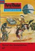 eBook: Perry Rhodan 517: Notruf des Unsterblichen (Heftroman)
