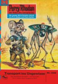 eBook: Perry Rhodan 535: Transport ins Ungewisse