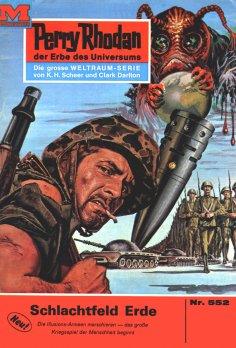 ebook: Perry Rhodan 552: Schlachtfeld Erde