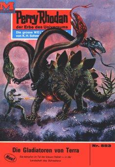ebook: Perry Rhodan 553: Die Gladiatoren von Terra