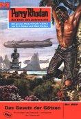 ebook: Perry Rhodan 557: Das Gesetz der Götzen