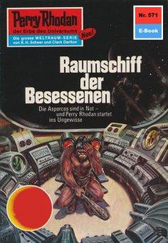 ebook: Perry Rhodan 571: Raumschiff der Besessenen