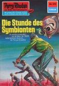 eBook: Perry Rhodan 572: Die Stunde des Symbionten