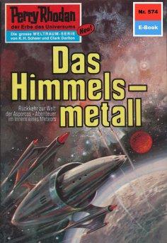 ebook: Perry Rhodan 574: Das Himmelsmetall