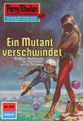 ebook: Perry Rhodan 576: Ein Mutant verschwindet