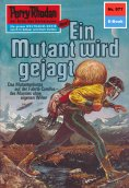 eBook: Perry Rhodan 577: Ein Mutant wird gejagt