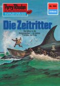 ebook: Perry Rhodan 580: Die Zeitritter