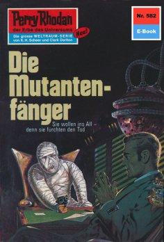 ebook: Perry Rhodan 582: Die Mutantenfänger
