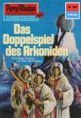 eBook: Perry Rhodan 585: Das Doppelspiel des Arkoniden