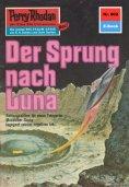 eBook: Perry Rhodan 602: Der Sprung nach Luna