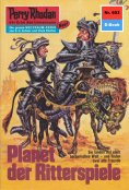 ebook: Perry Rhodan 603: Planet der Ritterspiele