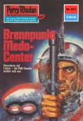ebook: Perry Rhodan 611: Brennpunkt Medo-Center