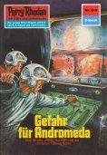 ebook: Perry Rhodan 615: Gefahr für Andromeda