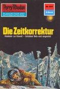 ebook: Perry Rhodan 621: Die Zeitkorrektur