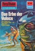 eBook: Perry Rhodan 630: Das Erbe der Yulocs