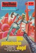 eBook: Perry Rhodan 633: Die psionische Jagd