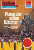 ebook: Perry Rhodan 643: Planet der stillen Wächter