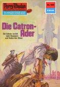 eBook: Perry Rhodan 645: Die Catron-Ader (Heftroman)