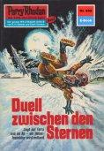eBook: Perry Rhodan 652: Duell zwischen den Sternen