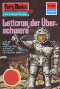 eBook: Perry Rhodan 663: Leticron, der Überschwere