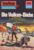 ebook: Perry Rhodan 665: Die Vulkan-Diebe