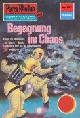 ebook: Perry Rhodan 687: Begegnung im Chaos