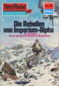 ebook: Perry Rhodan 704: Die Rebellen von Imperium-Alpha