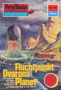 eBook: Perry Rhodan 719: Fluchtpunkt Ovarons Planet