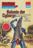 eBook: Perry Rhodan 723: Kolonie der Cyborgs (Heftroman)