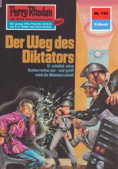 ebook: Perry Rhodan 733: Der Weg des Diktators